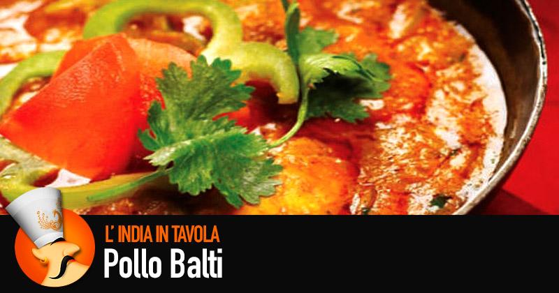 L'India in Tavola: Pollo Balti